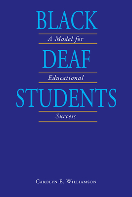 Black Deaf Students: A Model for Educational Success - Williamson, Carolyn E