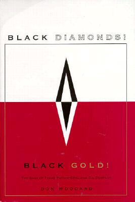 Black Diamonds! Black Gold!: The Saga of Texas Pacific Coal and Oil Company - Woodard, Don, Dr.