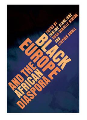 Black Europe and the African Diaspora - Hine, Darlene Clark (Editor), and Keaton, Trica Danielle (Editor), and Small, Stephen (Editor)