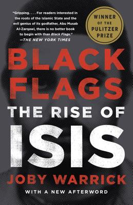 Black Flags: The Rise of Isis - Warrick, Joby