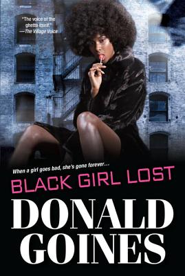 Black Girl Lost - Goines, Donald