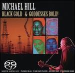 Black Gold and Goddesses Bold