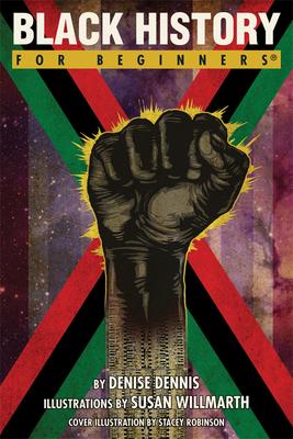 Black History for Beginners - Dennis, Denise