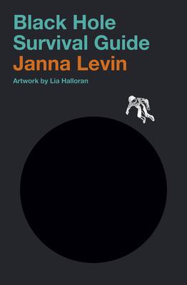 Black Hole Survival Guide - Levin, Janna