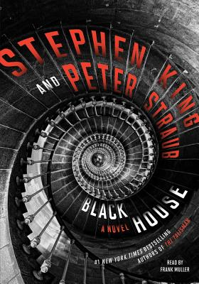 Black House - King, Stephen, and Straub, Peter, and Muller, Frank (Read by)