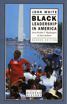 Black Leadership in America - White, John, and White, J