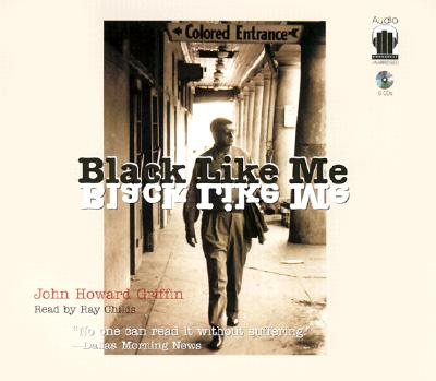 Black Like Me - Griffin, John Howard, and Childs, Ray (Read by)