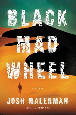 Black Mad Wheel - Malerman, Josh