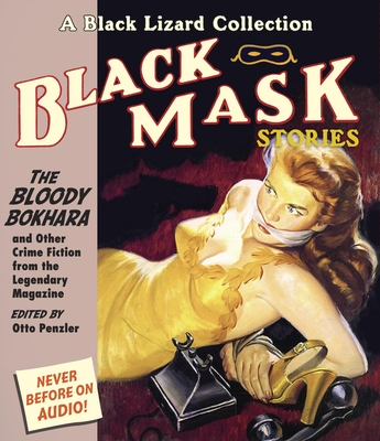 Black Mask 6: The Bloody Bokhara: And Other Crime Fiction from the Legendary Magazine - Ferrone, Richard (Narrator)