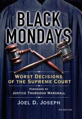 Black Mondays: Worst Decisions of the Supreme Court - Joseph, Joel D
