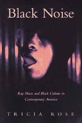 Black Noise: Images and Interpretations - Rose, Tricia