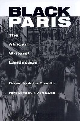 Black Paris: The African Writers' Landscape - Jules-Rosette, Bennetta, and Njami, Simon (Foreword by)