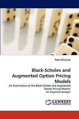 Black-Scholes and Augmented Option Pricing Models - O'Connor, Peter