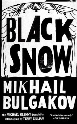 Black Snow - Bulgakov, Mikhail, and Glenny, Michael (Translated by)