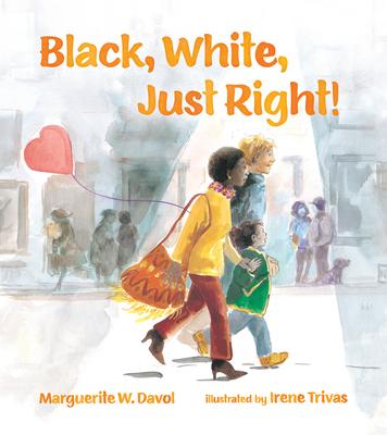 Black, White, Just Right! - Davol, Marguerite W