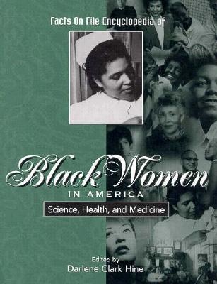 Black Women in America: Science, Health & Medicine - Edited by Darlene Clark Hine