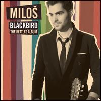 Blackbird: The Beatles Album - Chris Hill (double bass); Milo? Karadaglic (guitar); Navarra Quartet; Christopher Austin (conductor)