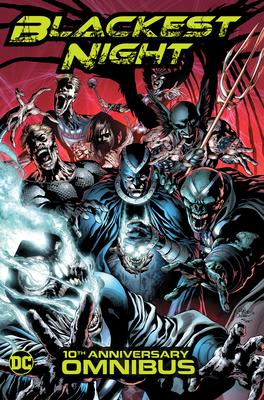 Blackest Night Omnibus (10th Anniversary) - Johns, Geoff, and Tomasi, Peter J