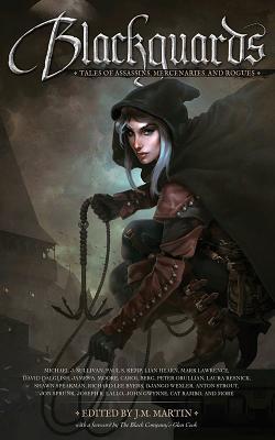 Blackguards: Tales of Assassins, Mercenaries, and Rogues - Sullivan, Michael J, MD, Facs, and Martin, J M (Editor)