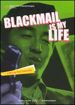 Blackmail Is My Life - Kinji Fukasaku