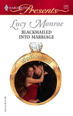 Blackmailed Into Marriage - Monroe, Lucy