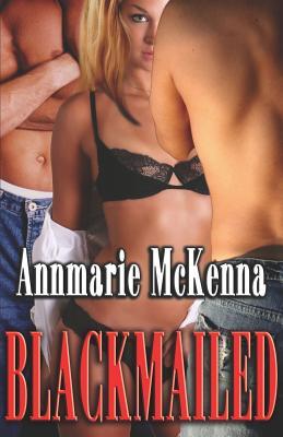 Blackmailed - McKenna, Annmarie