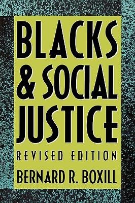 Blacks and Social Justice - Boxill, Bernard R