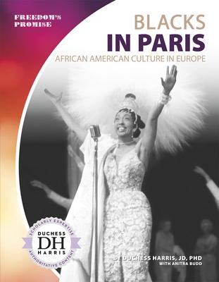 Blacks in Paris: African American Culture in Europe - Harris Jd Phd, Duchess, and Budd, Anitra