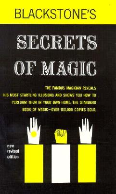 Blackstone Secrets of Magic - Blackstone, Harry