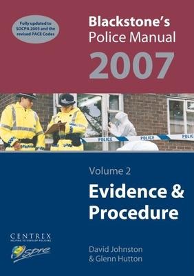 Blackstone's Police Manual Volume 2 Evidence & Procedure - Johnston, David