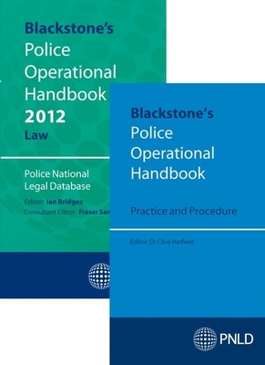 Blackstone's Police Operational Handbook: Law & Practice and Procedure Pack 2014 - Police National Legal Database (Editor), and Harfield, Clive (Editor)