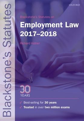 Blackstone's Statutes on Employment Law 2017-2018 - Kidner, Richard (Editor)