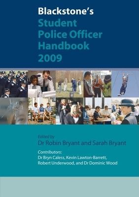Blackstone's Student Police Officer Handbook 2009 - Wood, Dominic