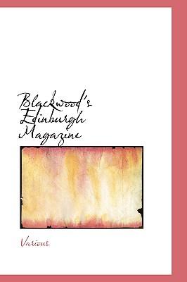 Blackwood's Edinburgh Magazine - Various
