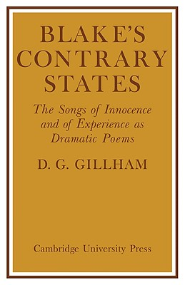Blake's Contrary States: The 'Songs of Innocence and Experience' as Dramatic Poems - Gillham, Bill, and Gillham, D G, and Bill, Gillham