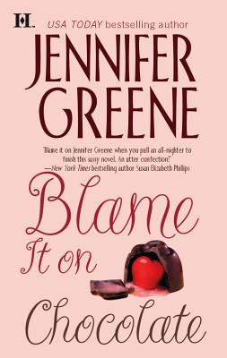 Blame It on Chocolate - Greene, Jennifer