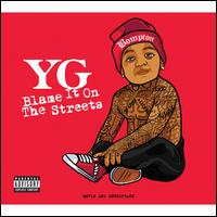 Blame It on the Streets [CD/DVD] - YG