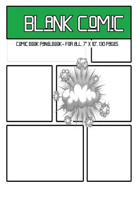 Blank Comic: Comic Book Panelbook - For All, 7 X 10, 130 Pages, Blank, Good Quality, Multi Panels Comic Book Paper Template, Comic Sheet for Drawing Your Own Comics, Stimulate Your Imagination and Creativity, Sketchbook for All. - Dr Phil Blank Comic, Dr Phil Blank Comic