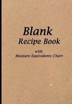 Blank Recipe Book: Kraft Design, Blank Cookbook with Measure Equivalents Chart, 7 X 10, 108 Pages - Recipe Journal Book, and Blank Book MD (Creator)