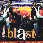 Blast: An Explosive Musical Celebration [Original Soundtrack] -