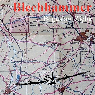 Blechhammer - Zieba, Boguslaw