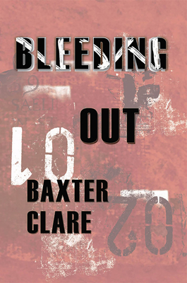 Bleeding Out - Clare, Baxter