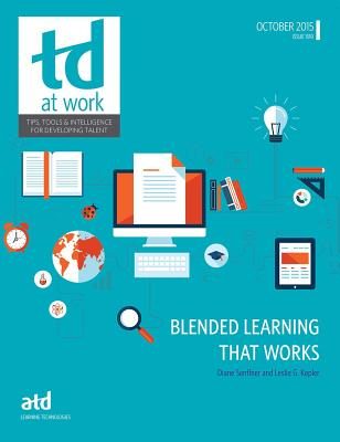Blended Learning That Works - ASTD Press