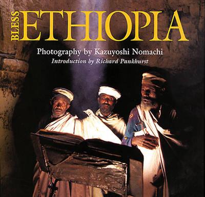 Bless Ethiopia - Nomachi, Kazuyoshi, and Pankhurst, Richard, Professor (Introduction by)