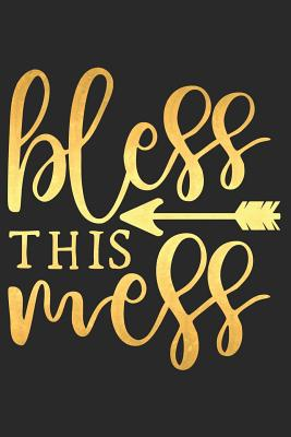 Bless This Mess: A Daily Guided Prayer Journal to Write In, with Matte Soft Cover. Guided Pages with Scripture Verses and Prompts for Women or Men of Prayer - Devotional Journals