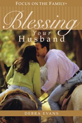 Blessing Your Husband - Evans, Debra, Mrs.