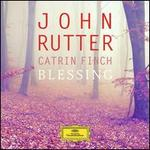 Blessing - Catrin Finch (harp); Elin Manahan Thomas (soprano); Kia Bennett (flute); Louise Watson (bassoon); Sinfonia Cymru; John Rutter (conductor)