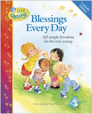 Blessings Every Day: 365 Simple Devotions for the Very Young - Barnhill, Carla