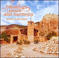 Blessings, Peace and Harmony - Monks of the Desert (choir, chorus)