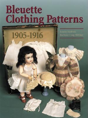 Bleuette Clothing Patterns 1905-1916 - Hedrick, Louise
